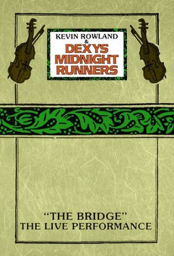 Kevin Rowland & Dexys Midnight Runners - The Bridge (2006, DVD9)