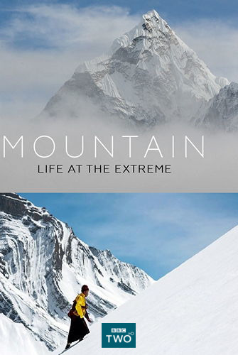BBC. Горы - жизнь над облаками / Mountain: Life at the Extreme (2017) HDTVRip (серии 1-3 из 3)