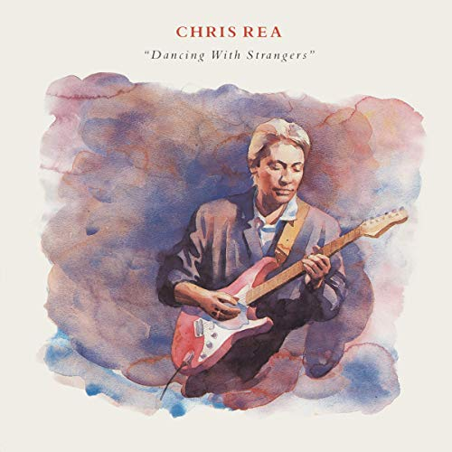Chris Rea – Dancing With Strangers [Deluxe Edition] (2019)