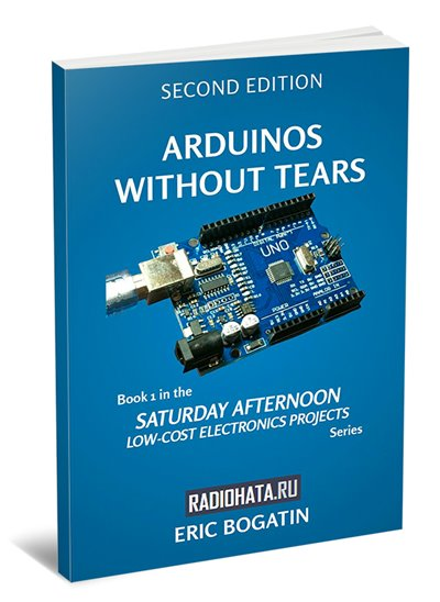 Arduinos Without Tears. Second Edition