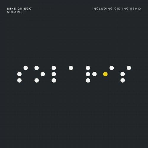 Mike Griego - Solaris (Original Mix; Cid Inc. Remix) [2020]