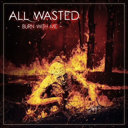 All Wasted - Burn With Me (2021) FLAC