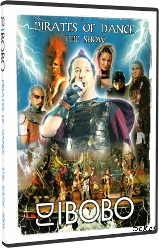 DJ BoBo - Pirates Of Dance The Show (2005, DVD5)